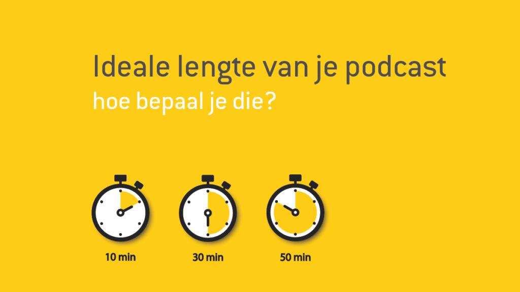 De ideale lengte van jouw podcast